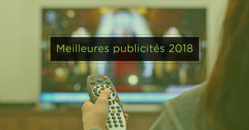 Les Meilleures publicités de 2018!
